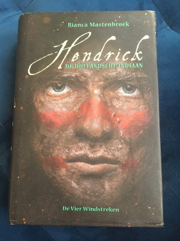 Hendrick de Hollandsche Indiaan Bianca Mastenbroek