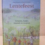 Lentefeest verhalen liedjes knutsels en recepten voor de lente en het paasfeest met ouderwetse tradities