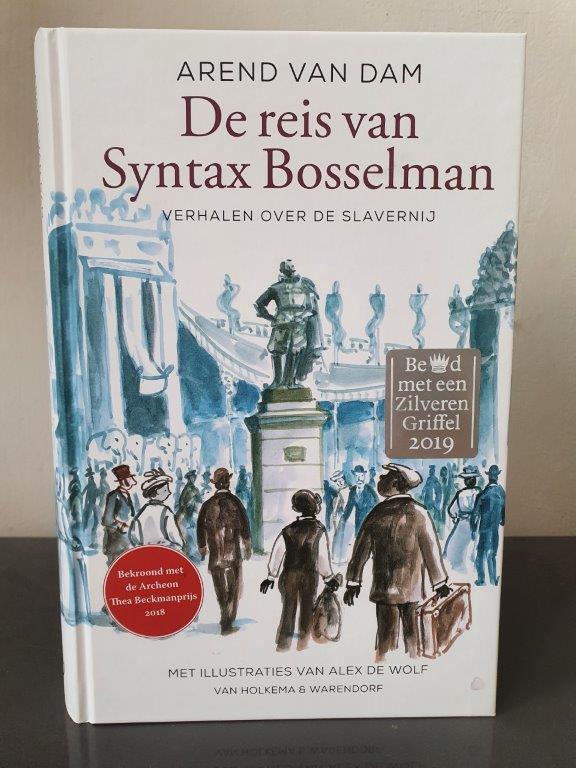De reis van Syntax Bosselman Arend van Dam, Alex de Wolf verhalen over de slavernij