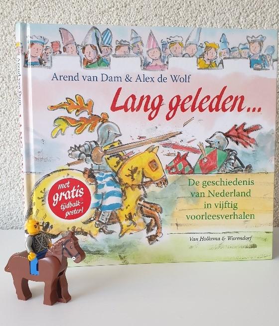 Arend van Dam Alex de wolf lang geleden... De geschiedenis van Nederland in vijftig voorleesverhalen